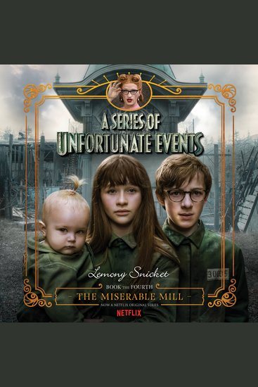 Series of Unfortunate Events #4: The Miserable Mill - cover