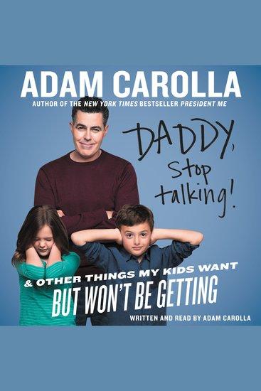 Daddy Stop Talking! - And Other Things My Kids Want but Won't Be Getting - cover