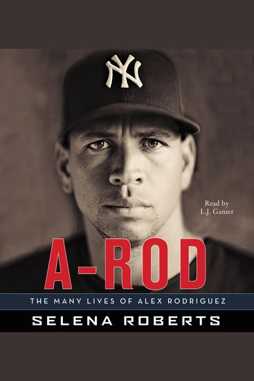 A-Rod - The Many Lives of Alex Rodriguez - cover