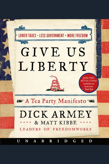 Give Us Liberty - A Tea Party Manifesto - cover