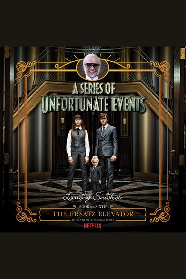 Series of Unfortunate Events #6: The Ersatz Elevator - cover
