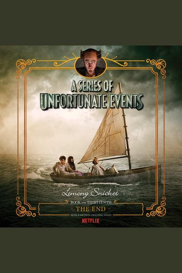 Series of Unfortunate Events #13 A: The End - cover