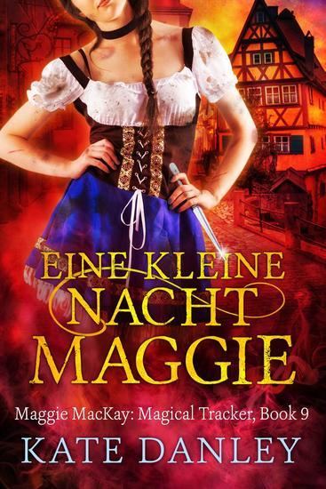 Eine Kleine Nacht Maggie - Maggie MacKay: Magical Tracker #9 - cover