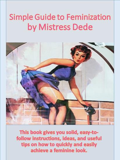 Simple Guide to Feminization by Mistress Dede - cover