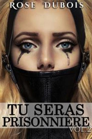 TU SERAS PRISONNIÈRE: Sacrifices et Perversions Vol 2 - cover