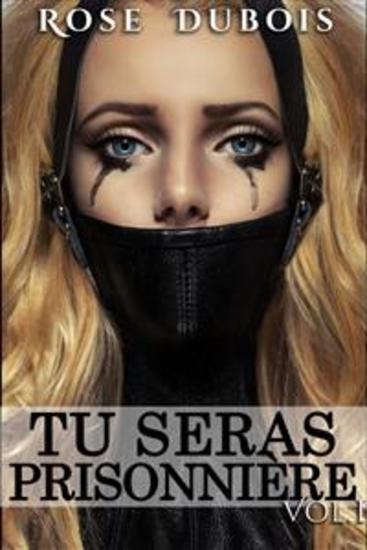 TU SERAS PRISONNIÈRE: Sacrifices et Perversions Vol 1 - cover