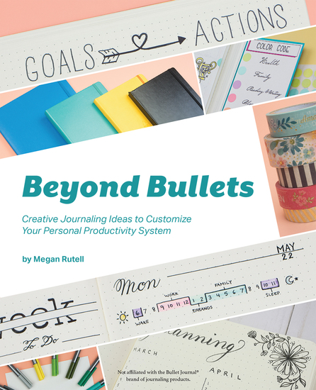 Beyond Bullets - Creative Journaling Ideas to Customize Your Personal Productivity System - cover