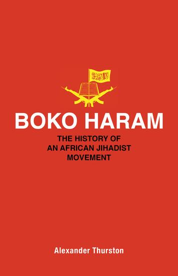 Boko Haram - The History of an African Jihadist Movement - cover