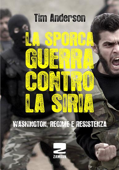 La sporca guerra contro la Siria - Washington regime e resistenza - cover