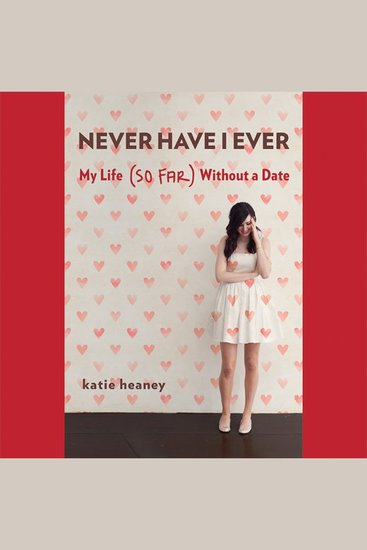 Never Have I Ever - My Life So Far Without a Date - cover