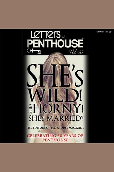 Letters to Penthouse Vol 50 - She's Wild! She's Horny! She's Married? - cover