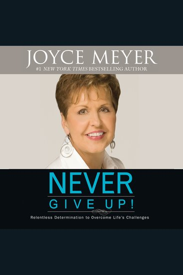 Never Give Up! - Relentless Determination to Overcome Life's Challenges - cover