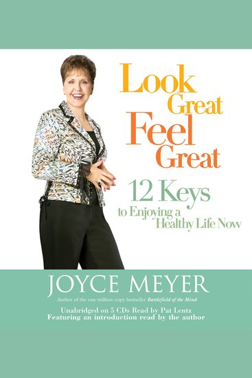 Look Great Feel Great - 12 Keys to Enjoying a Healthy Life Now - cover