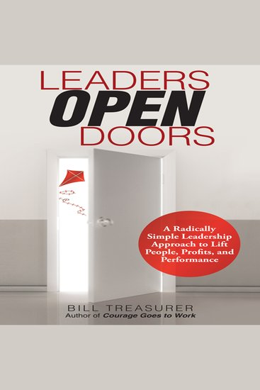 Leaders Open Doors - A Radically Simple Leadership Approach to Lift People Profits and Performance - cover
