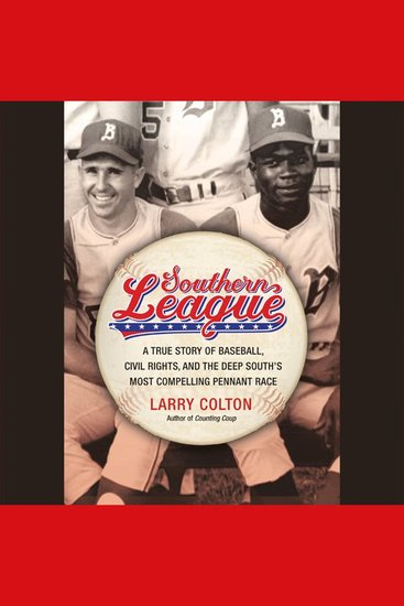 Southern League - A True Story of Baseball Civil Rights and the Deep South's Most Compelling Pennant Race - cover