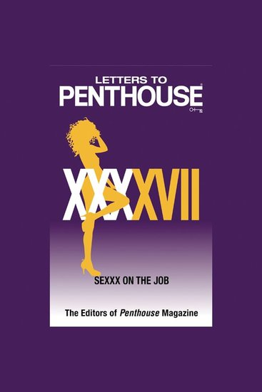 Letters to Penthouse XXXXVII - SEXXX On the Job - cover