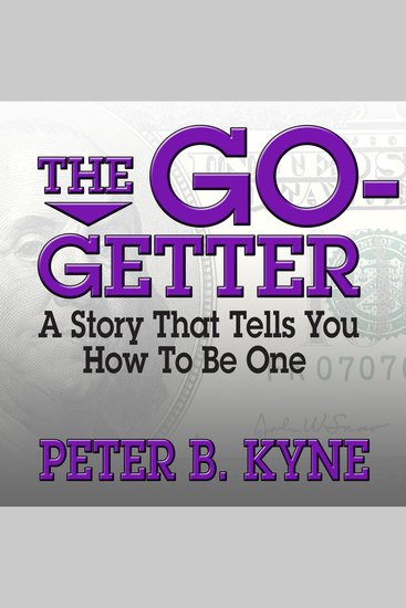 The Go-Getter - A Story That Tells You How to Be One - cover