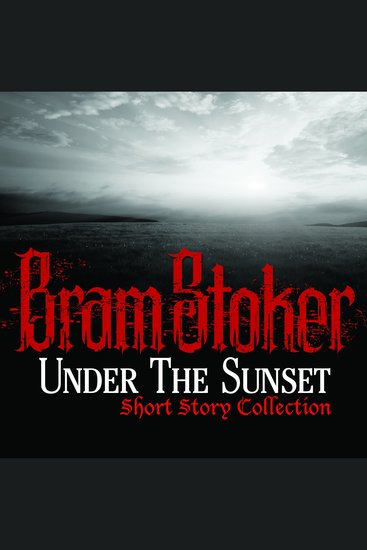 Under The Sunset Short Story Collection - cover