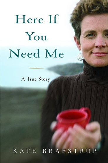 Here If You Need Me - A Memoir - cover