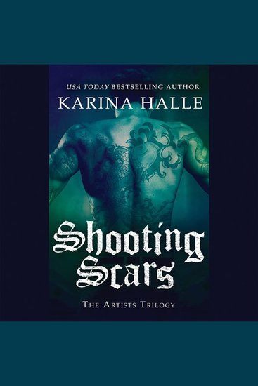 Shooting Scars - Book 2 in The Artists Trilogy - cover