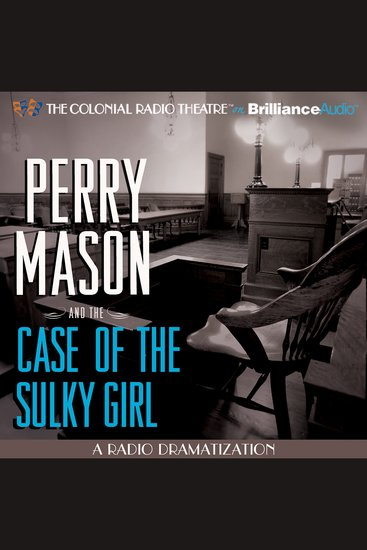 Perry Mason and the Case of the Sulky Girl - A Radio Dramatization - cover