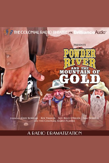 Powder River and the Mountain of Gold - A Radio Dramatization - cover
