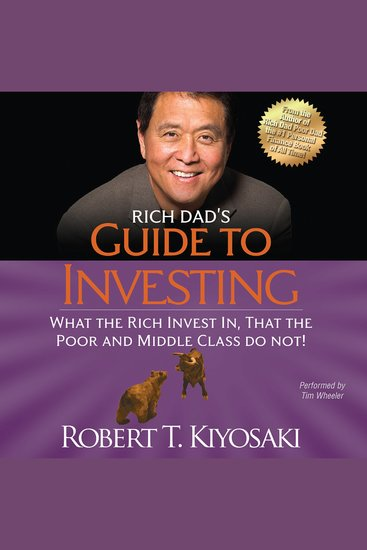 Rich Dad's Guide to Investing - What the Rich Invest In That the Poor and Middle Class Do Not! - cover