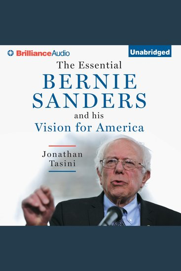 The Essential Bernie Sanders and His Vision for America - cover