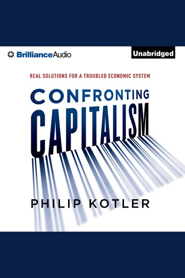 Confronting Capitalism - Real Solutions for a Troubled Economic System - cover