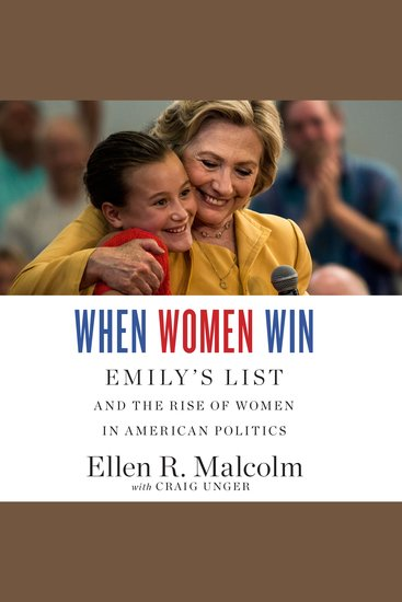 When Women Win - EMILY's List and the Rise of Women in American Politics - cover