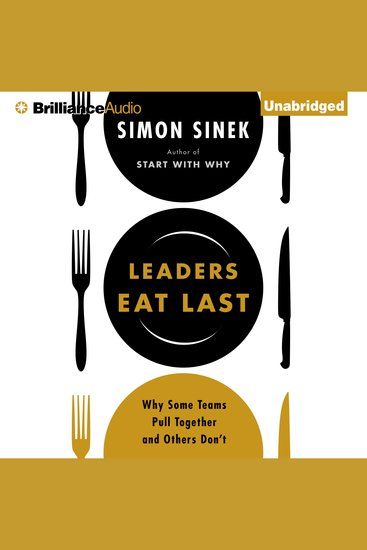 Leaders Eat Last - Why Some Teams Pull Together and Others Don't - cover