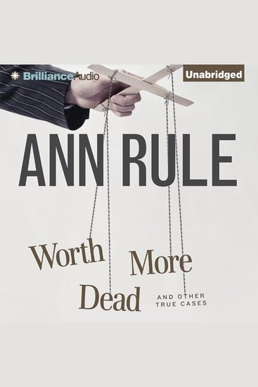 Worth More Dead - And Other True Cases - cover