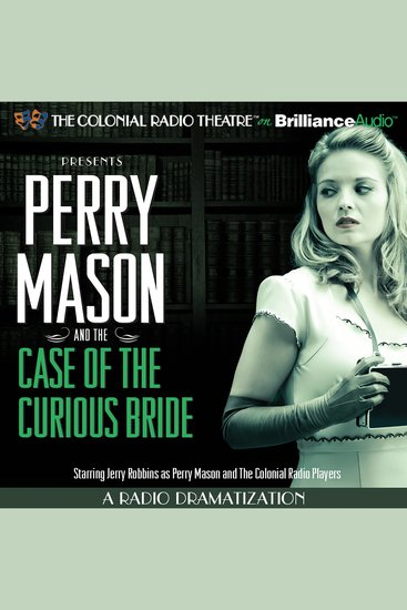 Perry Mason and the Case of the Curious Bride - A Radio Dramatization - cover