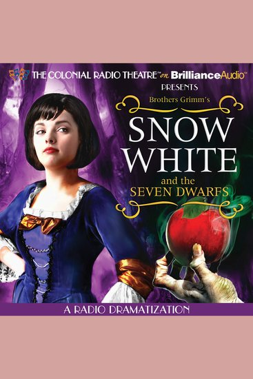 Snow White and the Seven Dwarfs - A Radio Dramatization - cover