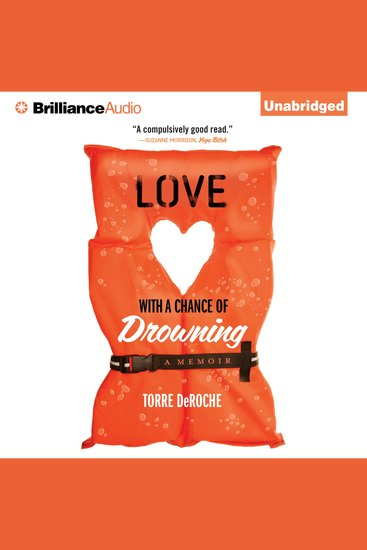 Love With a Chance of Drowning - A Memoir - cover