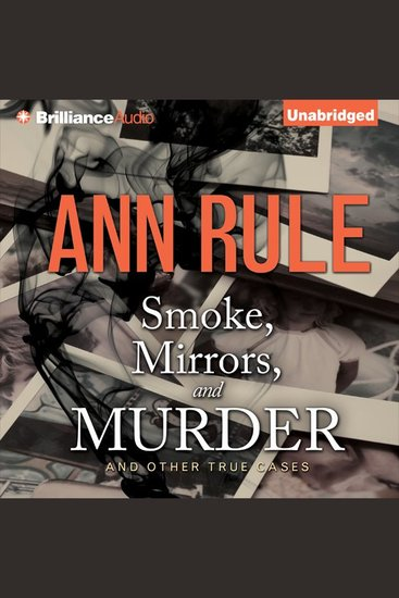 Smoke Mirrors and Murder - And Other True Cases - cover