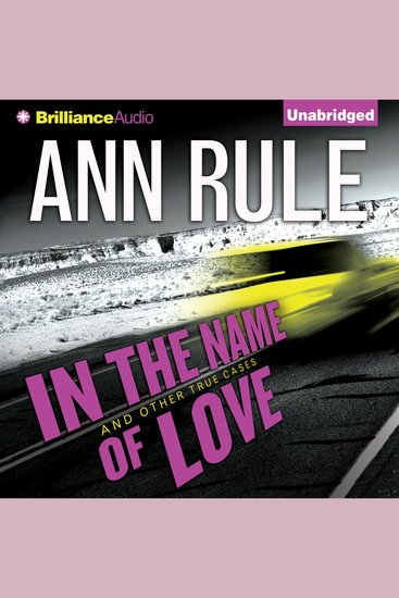 In the Name of Love - And Other True Cases - cover