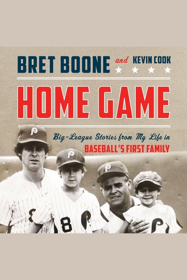 Home Game - Big-League Stories from My Life in Baseball's First Family - cover