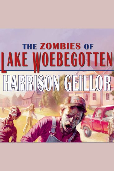 The Zombies of Lake Woebegotten - cover