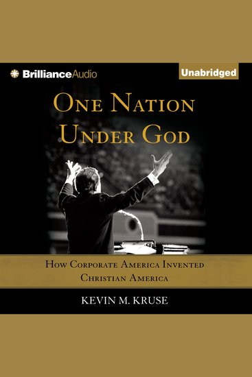 One Nation Under God - How Corporate America Invented Christian America - cover