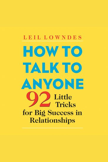 How to Talk to Anyone - 92 Little Tricks for Big Success in Relationships - cover