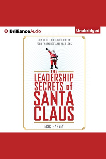 """The Leadership Secrets of Santa Claus - How to Get Big Things Done in YOUR """"Workshop""""All Year Long - cover"""