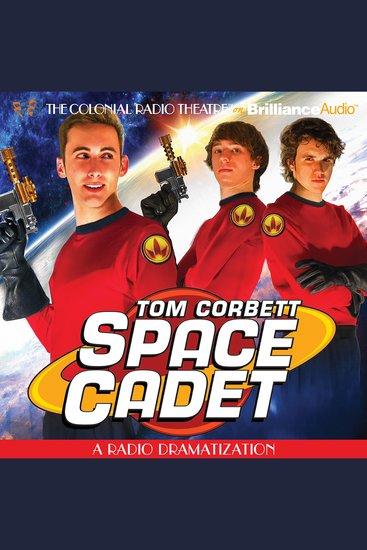 Tom Corbett Space Cadet - A Radio Dramatization - cover