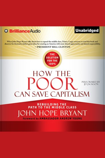 How the Poor Can Save Capitalism - Rebuilding the Path to the Middle Class - cover