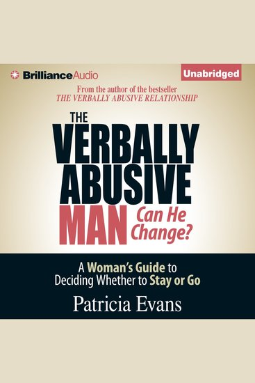 The Verbally Abusive Man Can He Change? - A Woman's Guide to Deciding Whether to Stay or Go - cover