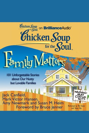 Chicken Soup for the Soul: Family Matters - 101 Unforgettable Stories about Our Nutty but Lovable Families - cover