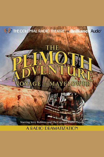 The Plimoth Adventure - Voyage of Mayflower - A Radio Dramatization - cover