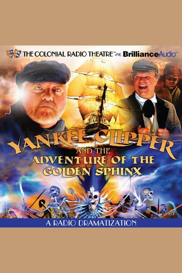 Yankee Clipper and the Adventure of the Golden Sphinx - A Radio Dramatization - cover