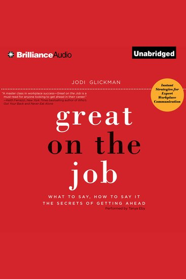 Great on the Job - What to Say How to Say It The Secrets of Getting Ahead - cover