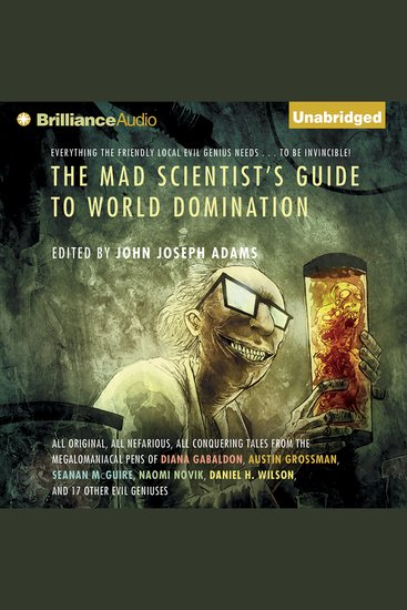 The Mad Scientist's Guide to World Domination - Original Short Fiction for the Modern Evil Genius - cover